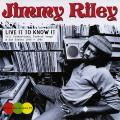 Jimmy Riley - Live It To Know It: Self Productions, Protest Songs & Dub Plates 1975-1985