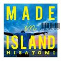 Hisatomi - Made In Island