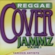 Various - Reggae Cover Jammz Volume 1