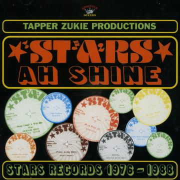 Tappa Zukie Productions: Stars A Shine, Stars Records 1976-1988