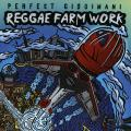 Perfect - Reggae Farm Work